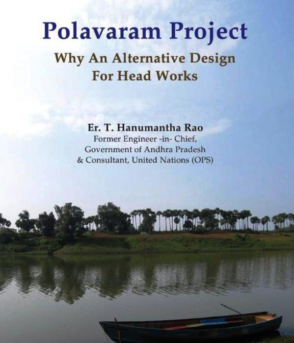Polavaram Project Why An Alternative Design for Head Works